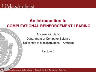 An Introduction to COMPUTATIONAL REINFORCEMENT LEARING