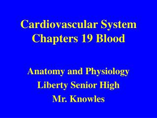 Cardiovascular System Chapters 19 Blood