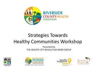 Strategies Towards  Healthy Communities Workshop