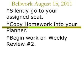 Bellwork August 15, 2011