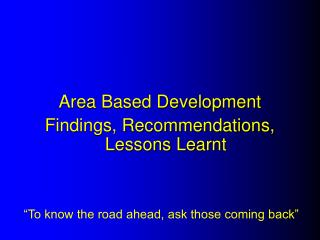 Area Based Development  Findings, Recommendations, Lessons Learnt