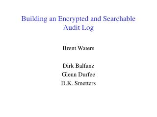 Building an Encrypted and Searchable Audit Log