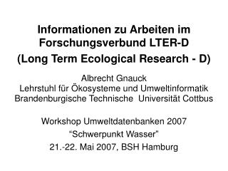 Informationen zu Arbeiten im Forschungsverbund LTER-D   (Long Term Ecological Research - D)