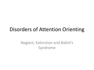 Disorders of Attention Orienting