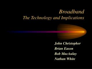Broadband The Technology and Implications