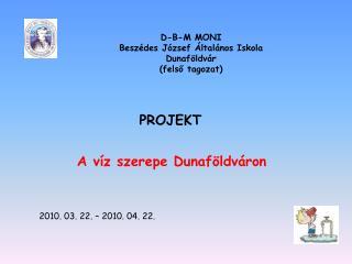 D-B-M MONI Beszédes József Általános Iskola Dunaföldvár (felső tagozat)