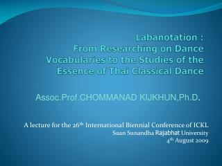 A lecture for the 26 th  International Biennial Conference of ICKL