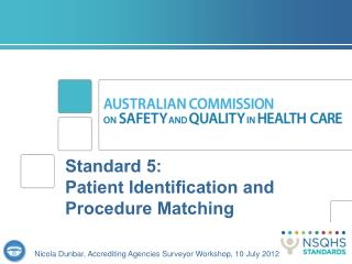 Standard 5:  Patient Identification and Procedure Matching