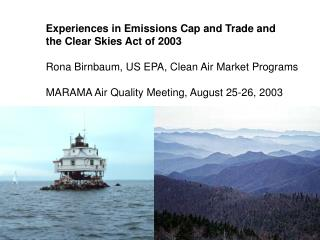 Experiences in Emissions Cap and Trade and the Clear Skies Act of 2003