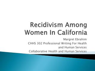 Recidivism Among Women In California