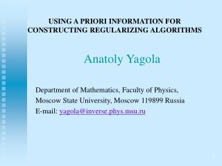USING A PRIORI INFORMATION FOR CONSTRUCTING REGULARIZING ALGORITHMS