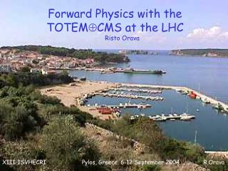 Forward Physics with the                    TOTEM  CMS at the LHC