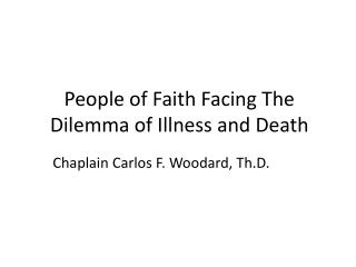 People of Faith Facing The Dilemma of Illness and Death