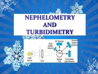 Nephelometry and Turbidimetry PPT