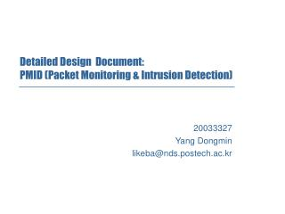 Detailed Design  Document: PMID (Packet Monitoring & Intrusion Detection)