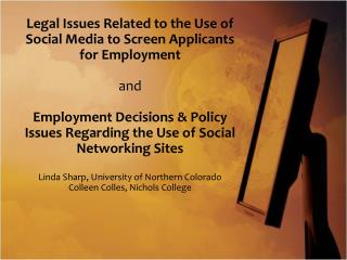 Legal Issues Related to the Use of Social Media to Screen Applicants for Employment and