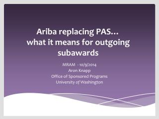 Ariba replacing PAS… what it means for outgoing subawards