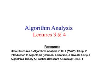 Algorithm Analysis Lectures 3 & 4