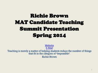 Richie Brown MAT Candidate Teaching  Summit Presentation Spring 2014