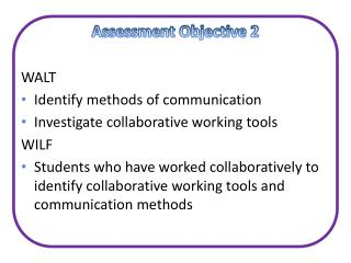 Assessment Objective 2 WALT Identify methods of communication