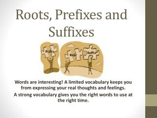Roots, Prefixes and Suffixes