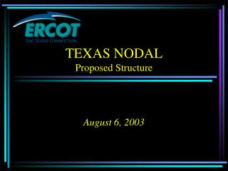 TEXAS NODAL Proposed Structure