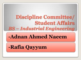 Discipline Committee/  Student Affairs  BS  – Industrial  Engineering
