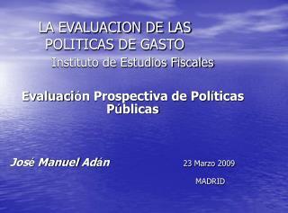 LA EVALUACION DE LAS POLITICAS DE GASTO