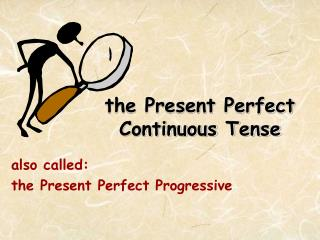 the Present Perfect Continuous Tense