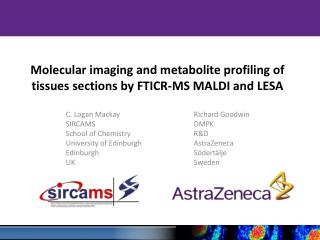 Molecular imaging and metabolite profiling of tissues sections by FTICR-MS MALDI and LESA