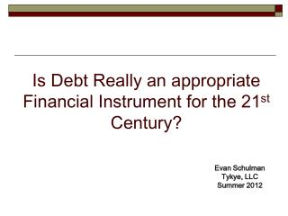 Is Debt Really an appropriate Financial Instrument for the 21 st  Century?