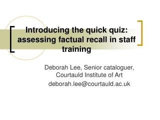 Introducing the quick quiz: assessing factual recall in staff training
