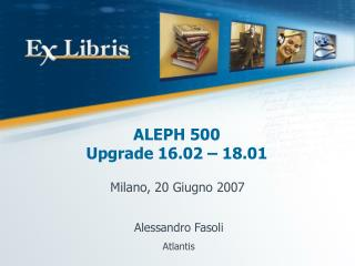ALEPH 500 Upgrade 16.02 – 18.01