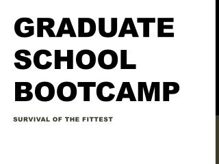 Graduate School  Bootcamp