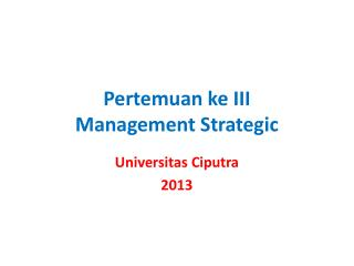 Pertemuan ke III Management Strategic