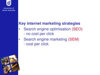 Key internet marketing strategies Search engine optimisation  (SEO)  - no cost per click