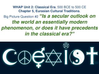 WHAP Unit 2: Classical Era , 500 BCE to 500 CE