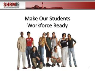 Make Our Students  Workforce Ready