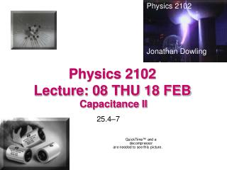 Physics 2102  Lecture: 08 THU 18 FEB
