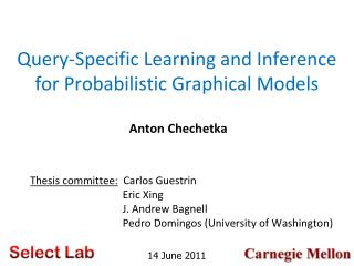 Query-Specific Learning and Inference for Probabilistic Graphical Models