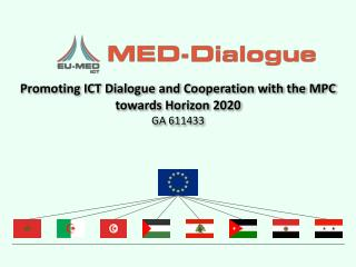 Promoting ICT Dialogue and Cooperation with the MPC towards Horizon 2020 GA 611433