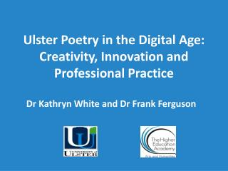 Ulster Poetry in the Digital Age: Creativity, Innovation and Professional Practice