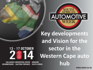 Key developments and Vision for the sector in the Western Cape auto hub