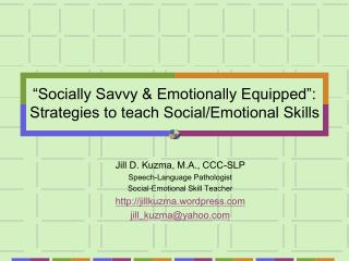 """Socially Savvy & Emotionally Equipped"":  Strategies to teach Social/Emotional Skills"