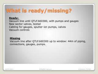 What is ready/missing?
