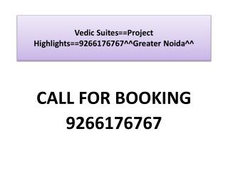 vedic suites 12% Assured return 9266176767 greater noida