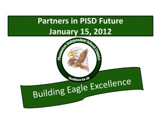 Partners in PISD Future January 15, 2012