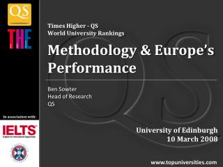 Times Higher  - QS  World University  Rankings Methodology & Europe's Performance