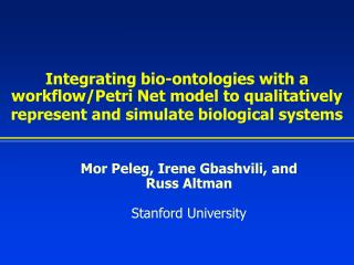 Integrating bio-ontologies with a workflow/Petri Net model to qualitatively represent and simulate biological systems