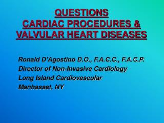 QUESTIONS  CARDIAC PROCEDURES & VALVULAR HEART DISEASES